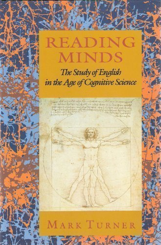Reading Minds: The Study of English in the Age of Cognitive Science by Mark Turner