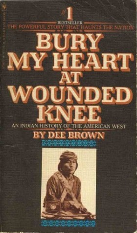Bury My Hearth at Wounded Knee, Dee Brown