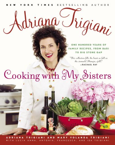 Cooking with My Sisters by Adriana Trigiani