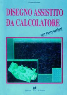 Disegno Assistito da Calcolatore di Franco Folini
