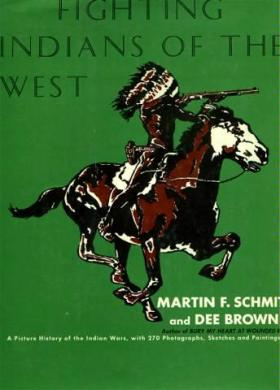 Fighting Indians of the West, Dee Brown