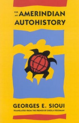 For an Amerindian Autohistory, Heorges E. Sioui