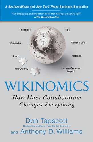 Wikinomics, Don tapscott and Anthony D. Williams
