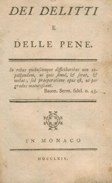 Cesare Beccaria: Dei delitti e delle pene, 1764