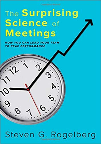 The Surprising Science of Meetings by Steven G. Rogelberg.