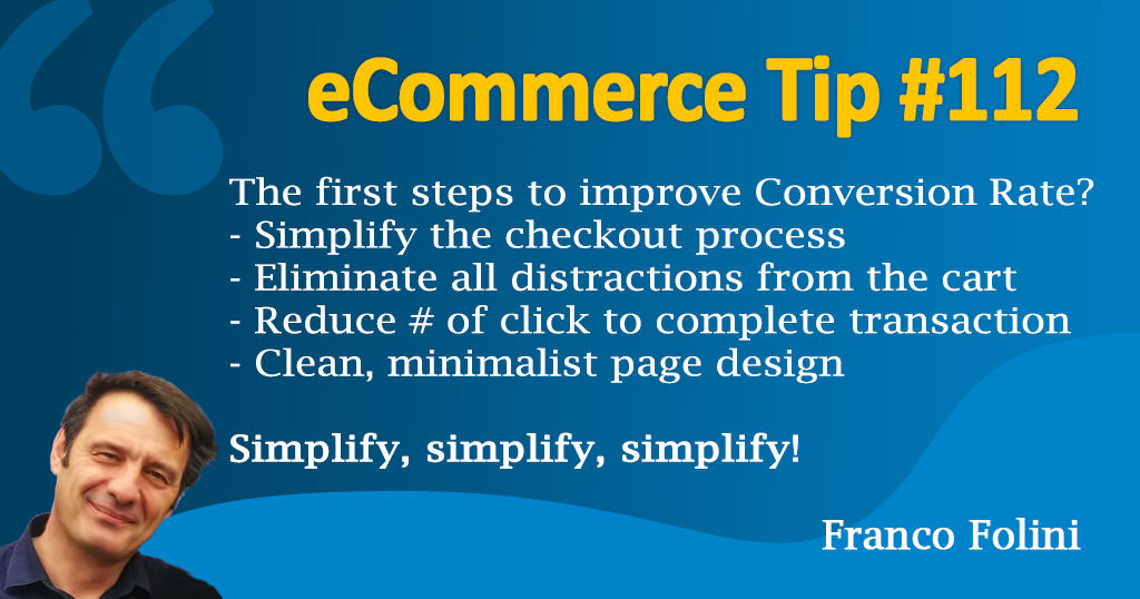 Simplify and streamline the checkout process to improve your Conversion Rate