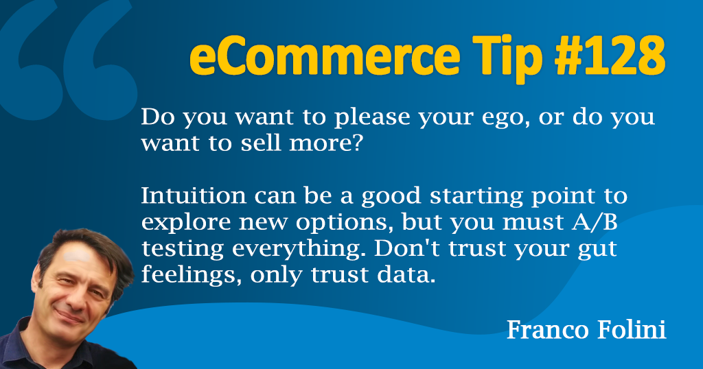 eCommerce: Don';t trust your gut feelings, A/B test everything!