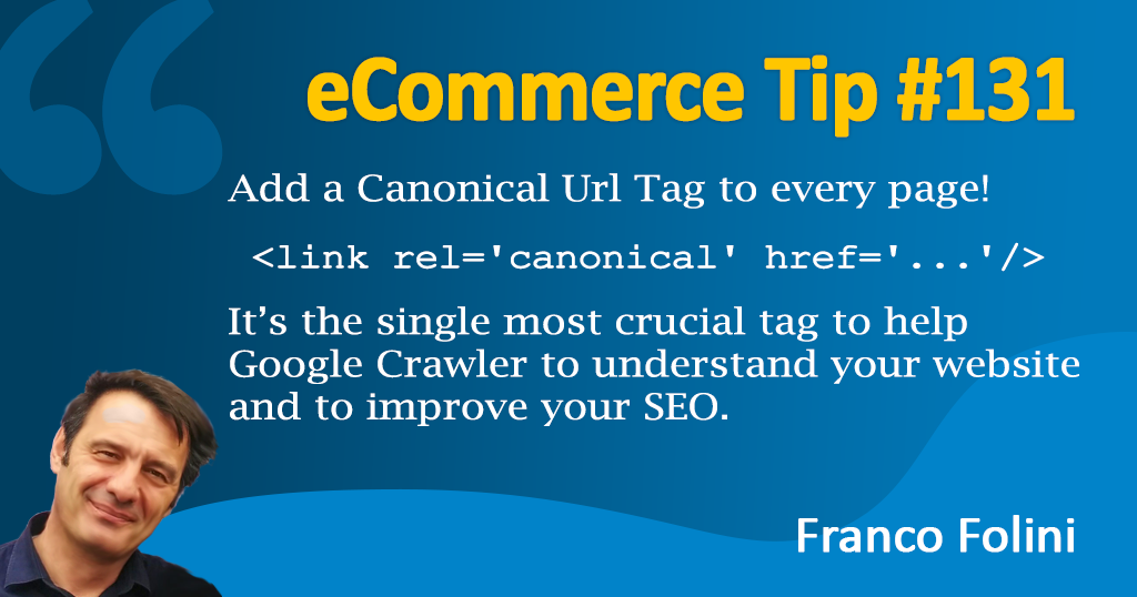 eCommerce :Help Google crawler by showing the Canonical Url Tag!
