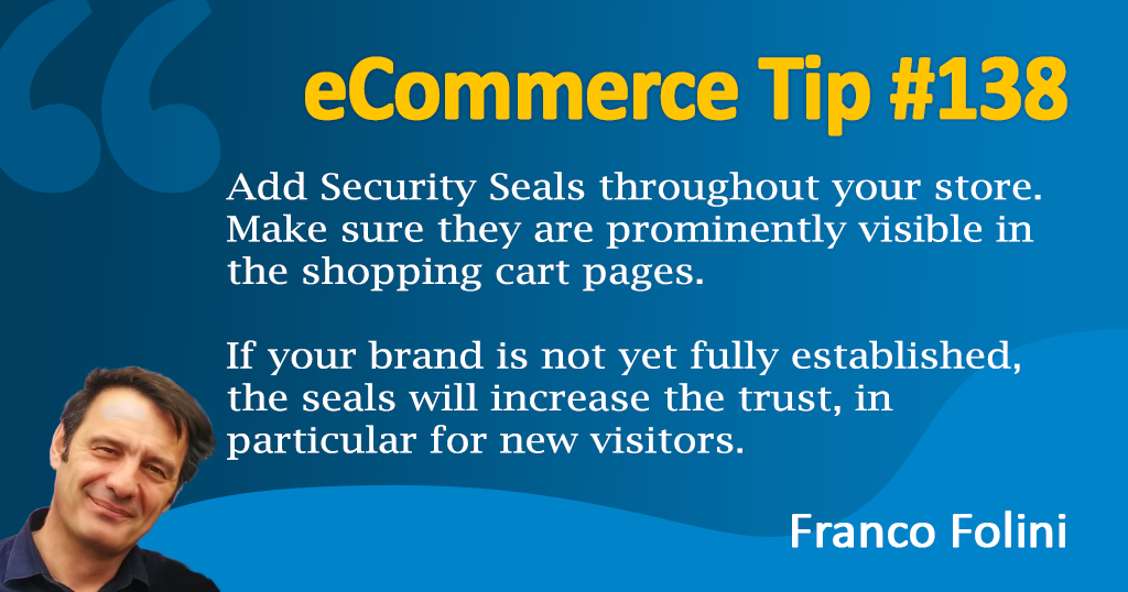 Add Security Seals to your store to increase trust and Conversion Rate.