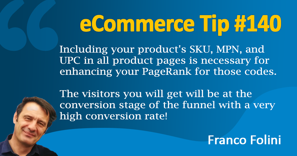 Include product's SKU, MPN, and UPC in your pages to get visitor ready to buy!