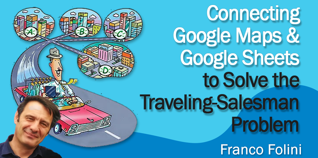 Connecting Google Maps and Google Sheets to Solve the Traveling-Salesman Problem