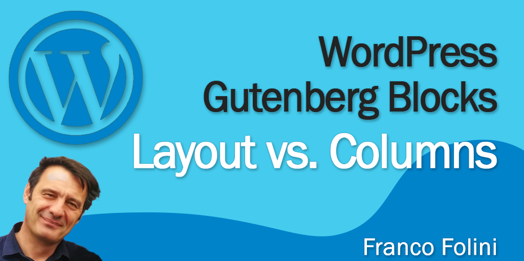 WordPress Gutenberg Blocks: Layout vs. Columns