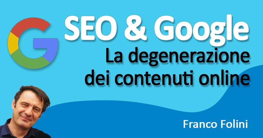 SEO & Google: La Degenerazione dei Contenuti Online