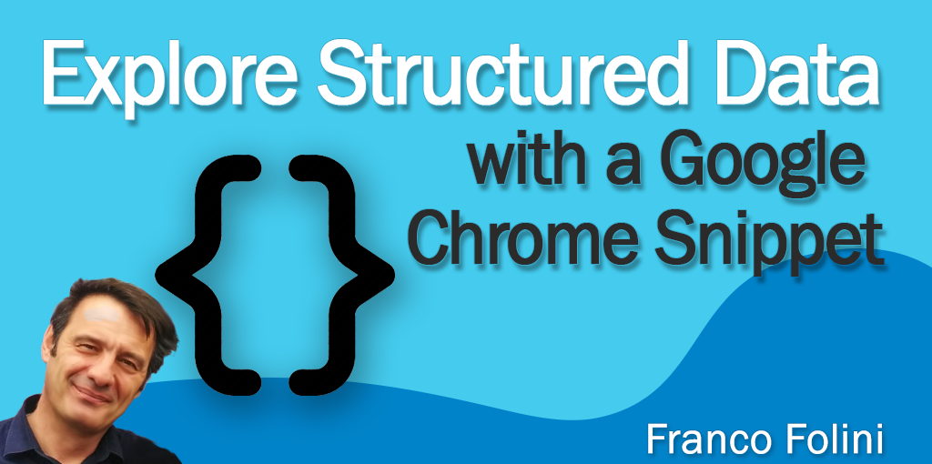 Exploring Structured Data With A Google Chrome Snippet