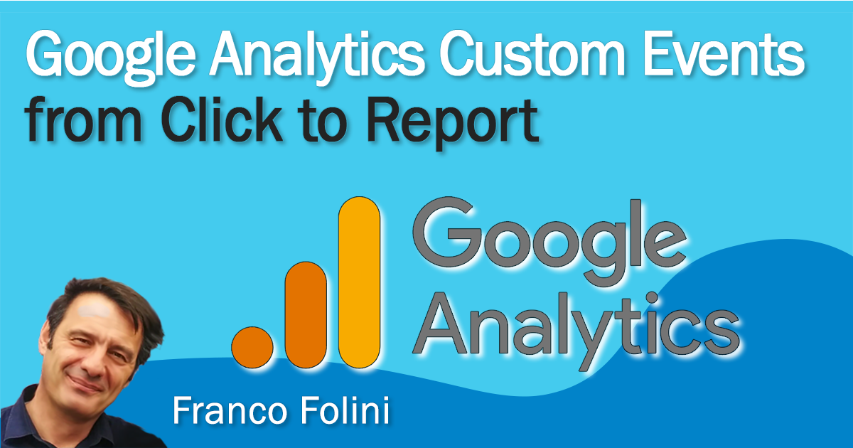Google Analytics Custom Events: from clicks to reports