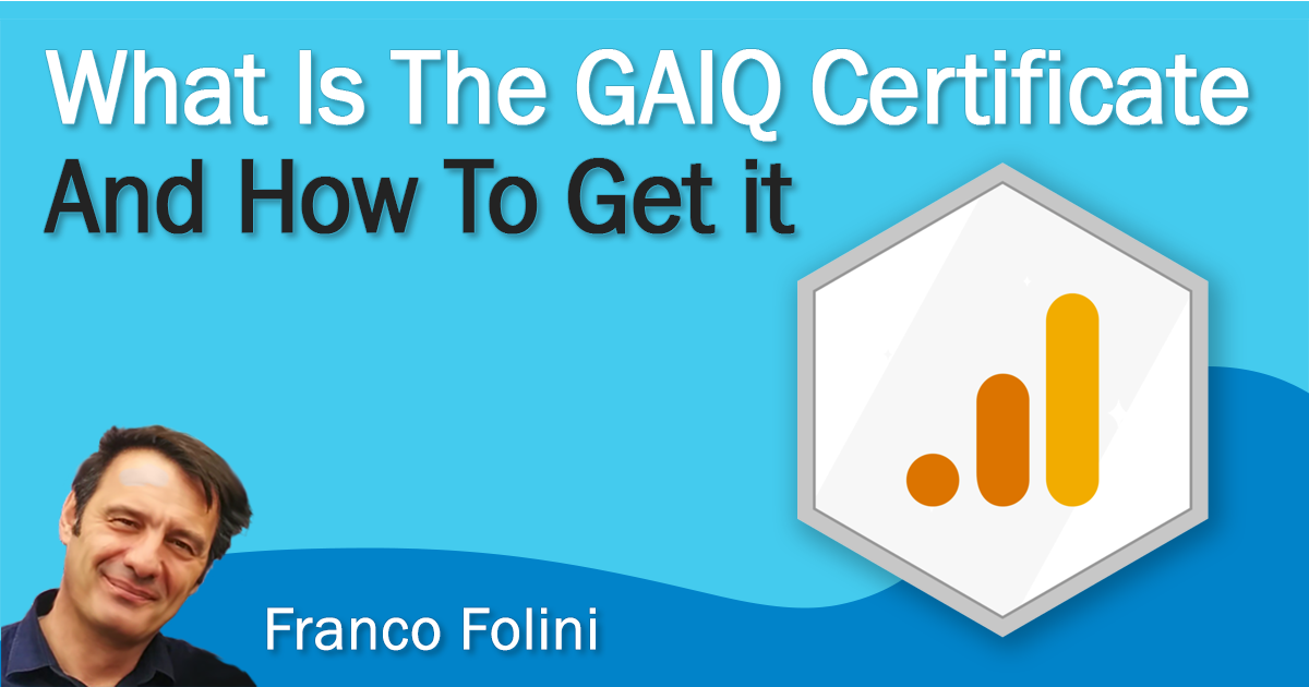 What Is The GAIQ Certificate, And How To Get It